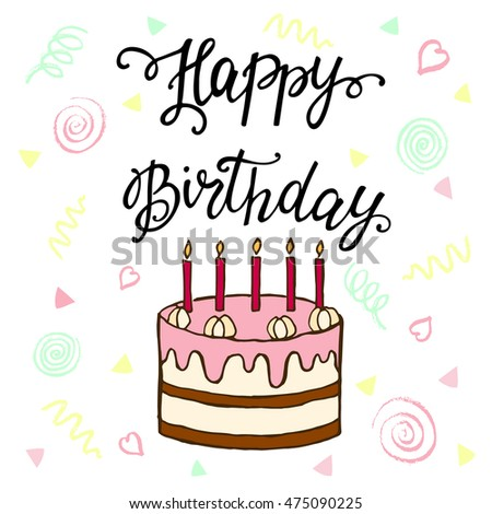 Happy Birthday Hand Lettering And Sweet Cake Vector Illustration