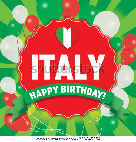 Happy Birthday Italy - Happy Independence Day Vector illustration