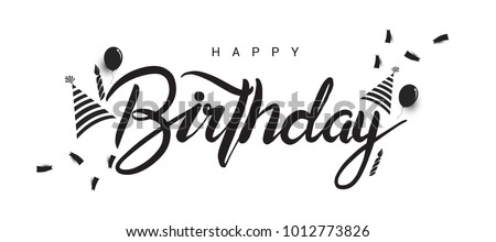 Happy Birthday lettering text banner with balloon, hat, candle, confetti, black color. Vector illustration.