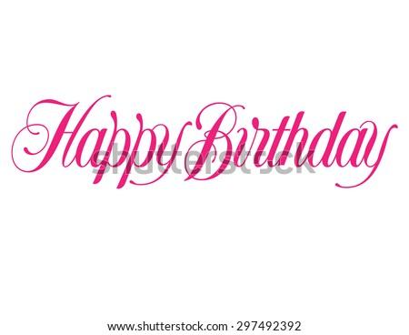 Happy Birthday 1 Line Script Hand Lettering Vector #297492392