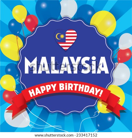 Happy Birthday Malaysia - Happy Independence Day Vector illustration