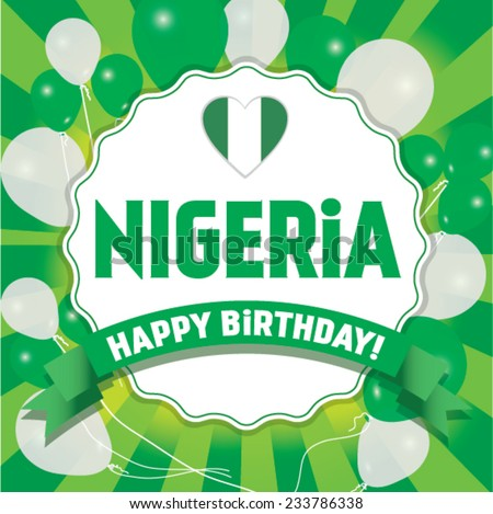 Happy Birthday Nigeria - Happy Independence Day Vector illustration