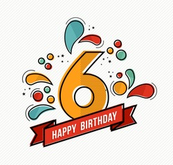 Happy birthday number 6, greeting card for six year in modern flat line art with colorful geometric shapes. Anniversary party invitation, congratulations or celebration design. EPS10 vector.