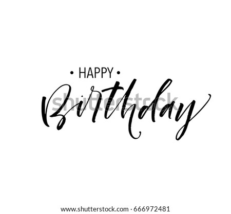 Happy Birthday postcard. Ink illustration. Modern brush calligraphy. Isolated on white background.  #666972481