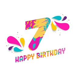 Happy Birthday seven 7 year, fun paper cut number and text label design with colorful abstract hand drawn art. Ideal for poster, greeting card or party invite. EPS10 vector.