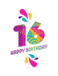 Happy Birthday sixteen 16 year, fun paper cut number and text label design with colorful abstract hand drawn art. Ideal for special event poster, greeting card or party invite. EPS10 vector.