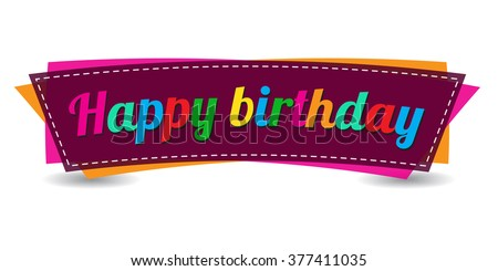 Happy Birthday Text On White Background Isolated Colorful Decorative Banner Design Anniversary Celebration Party