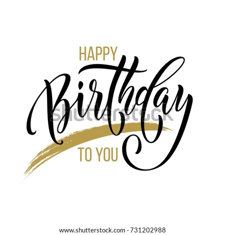 Happy Birthday to You calligraphy greeting card hand drawn vector font lettering on white background. text modern calligraphic design for Birthday party festive gift celebration