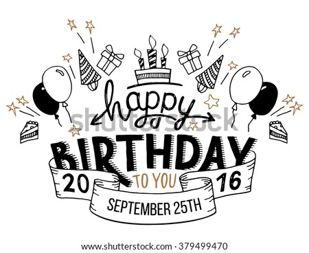 Happy Birthday to you. Hand drawn typography headline for greeting cards in vintage style isolated on white background