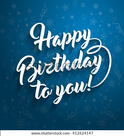 Happy birthday to you lettering text for greeting card. #412624147