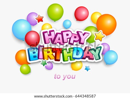 Happy Birthday Typography Vector Illustration Greeting Card Poster With Colorful Balloons And Stars