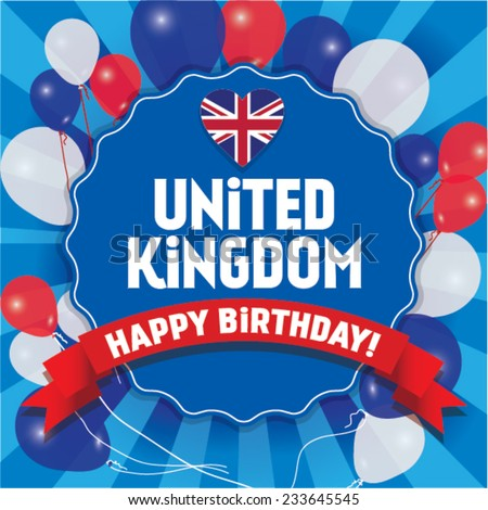 Happy Birthday United Kingdom - Happy Independence Day Vector illustration