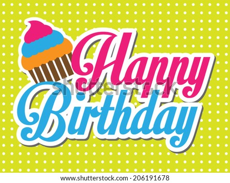 Happy Birthday Vector Card With Colorful Cupcake
