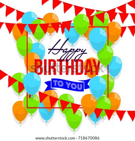 Happy birthday vector illustration. Colorful flat design style banner. Confetti flags and balloons with white background. Bright vector anniversary celebration banner. Greeting card for birthday man #718670086