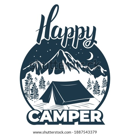 Happy camper. Camp, tent on the mountainside, winter. Calligraphic, lettering is a happy tourist. Vintage typographic design for for shirt or print, stamp or tourist logo. Vector illustration