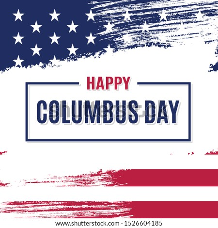 Happy Columbus Day. Colorful patriotic template for greeting card, flyer, poster, banner. American Flag themed background with white brush strokes and holiday message.