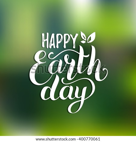 Happy Earth Day hand lettering card, background. Vector illustration with leaves for banner, poster.