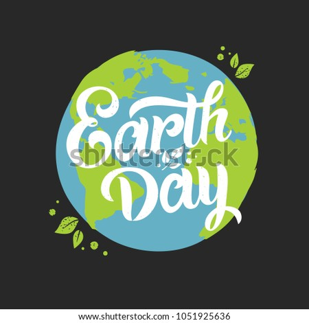 Happy Earth Day handwritten lettering with the planet earth. Happy Earth Day typography vector design for greeting cards and poster. Design template celebration. Vector illustration.
