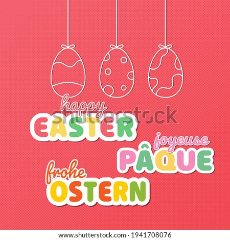 Happy Easter different language greeting - in english, german and french. Text in german - Frohe Ostern translate as Happy Easter. Text in french - Joyeuse Pâque translated as Happy Easter. Stock foto ©