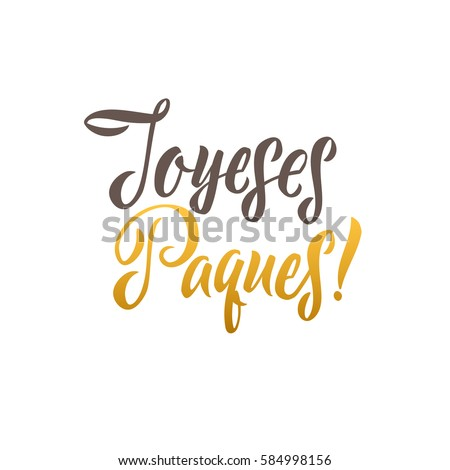 Happy Easter French Calligraphy Greeting Card. Modern Brush Lettering. Joyful wishes, holiday greetings. Golden and Black Letters, White Background.