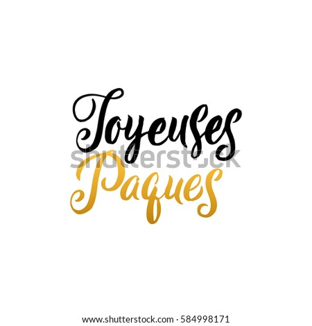 Happy Easter French Calligraphy Greeting Card. Modern Brush Lettering. Joyful wishes, holiday greetings. Golden and Black Letters, White Background. Photo stock ©