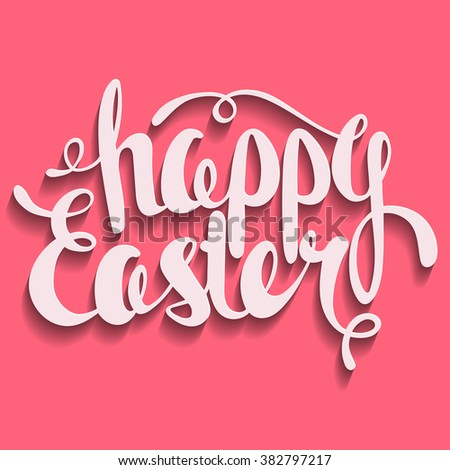 Happy Easter greeting. Lettering Happy Easter. Vector illustration. Easter