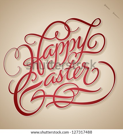 HAPPY EASTER hand lettering -- handmade calligraphy; vector (eps8)