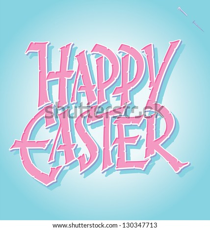 HAPPY EASTER hand lettering -- handmade calligraphy, vector (eps8)