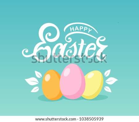 Happy Easter handwritten lettering with Easter eggs. Happy Easter typography vector design for greeting cards and poster. Design template celebration. Vector illustration.