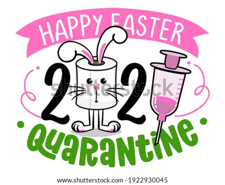 Happy Easter Quarantine - Lettering poster with text for self quarantine Easter. Cute hand drawn toilet paper rabbit for easter egg hunt. 2021 Easter cancelled. stock photo