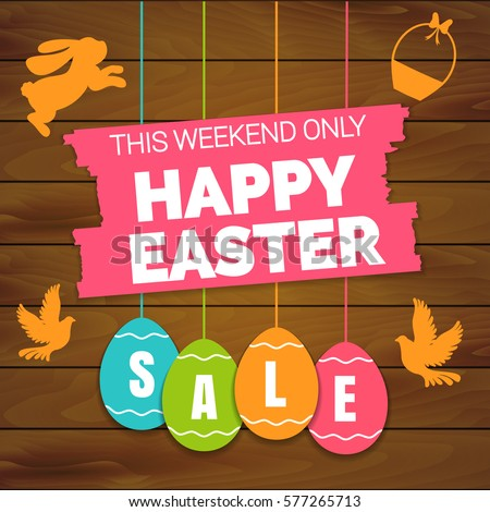 Happy easter sale offer, banner template. Colored ornate eggs with lettering, isolated on wooden seamless background. Easter eggs and bunny sale tags. Spring Shop market poster design. Vector