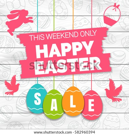 Happy easter sale offer, banner template. Colored ornate eggs with lettering, isolated on wooden white seamless background. Easter eggs and bunny sale tags. Spring Shop market poster design. Vector