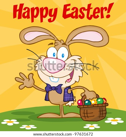 Happy Easter Text Above A Waving Bunny With Easter Eggs And Basket.Jpeg version also available in gallery.