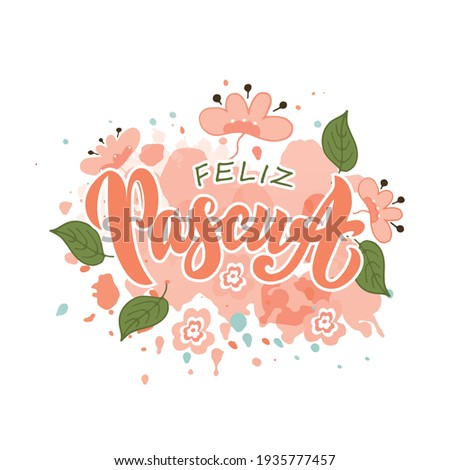 Happy Easter text in Spanish (Feliz Pascua). Modern brush ink calligraphy. Trendy lettering design and doodle style sketched flowers on watercolor background. Vector illustration. Season's greetings Foto stock ©