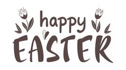 Happy Easter text lettering. Happy Easter sign with flowers. For Pascha logotype, badge and icon, postcard, card, invitation, poster, banner. Vector season greeting. Greeting card template