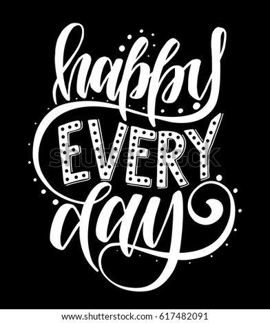 happy every day inspirational