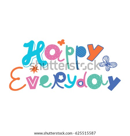 happy everyday five color print