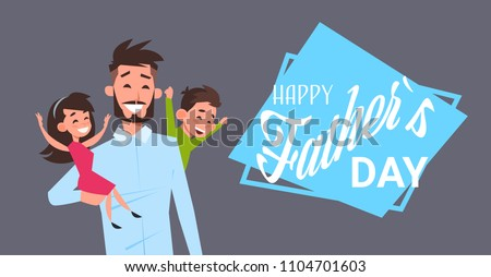 happy father day family holiday, man dad hold daughter and son on grey backgroung greeting card flat