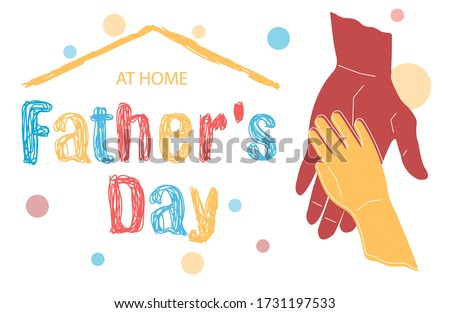 Happy father's day at home! father and son. Hand-drawn funny drawing of child holds father's hand  and the inscription Father's Day.