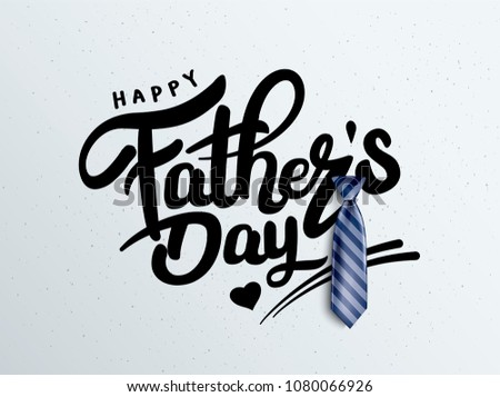 Happy Father's Day Calligraphy greeting card. Vector illustration. - Shutterstock ID 1080066926