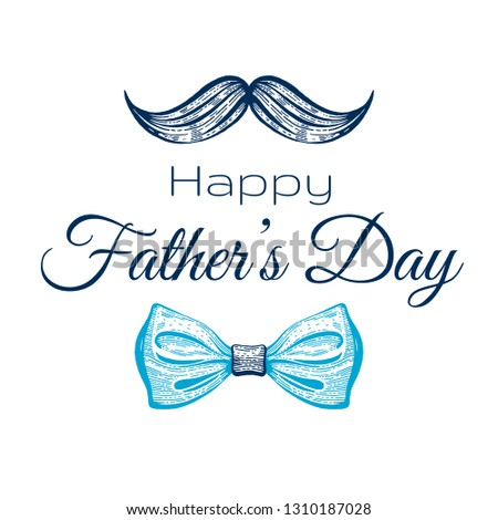 Happy Father's day card. Cute poster with mustaches & tie for best Dad. Cool sketch drawing with elegant typography. Blue butterfly tie with text. Isolated on white background