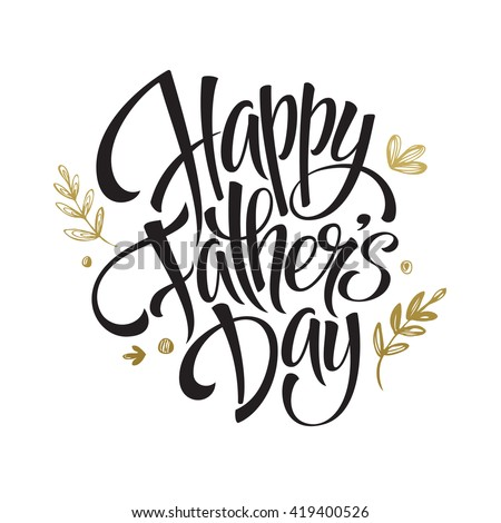 Happy Father\'s Day Greeting card. Father\'s day golden lettering greeting card. Father\'s day golden calligraphy. Fathers day greeting. Fathers day vector illustration. Father day card background