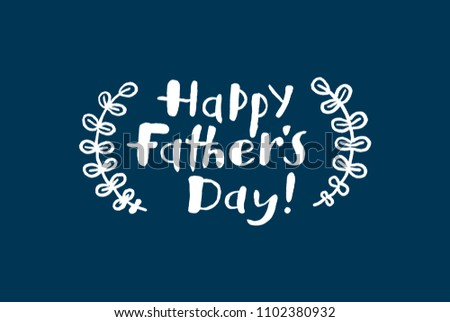 Happy Father's day handwritten lettering poster. Vector illustration EPS 10.