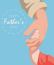 Happy Father s Day. Suitable for greeting cards. The father holds his child by the hand. Vector illustration.