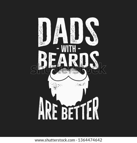 8c11cb22 Happy Fathers Day Typography Print - Dads with Beards are Better quote.  Daddy day saying