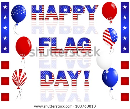 Happy Flag Day. Text and balloons with the American flag pattern on white. 10 EPS. Vector illustration.