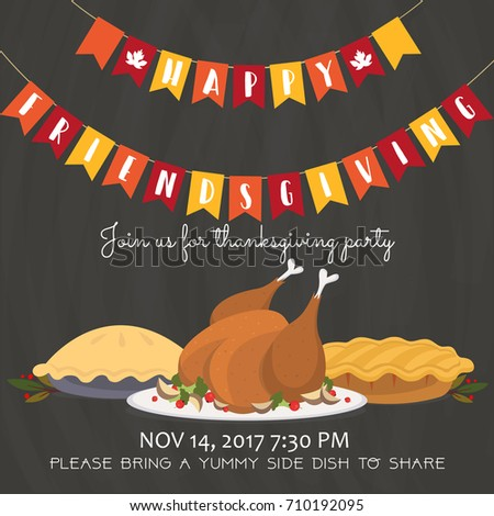 Happy friendsgiving invitation party card with roasted turkey and pies. Thanksgiving holiday concept. Vector illustration