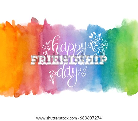 Happy Friendship day, holiday of best friends. Hand drawn congratulatory inscription on multicolored abstract watercolor background. Creative lettering design for greeting card, poster or art design.