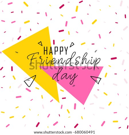 Happy friendship day vector typographic design. Colored triangles with handwritten text and confetti. Illustration