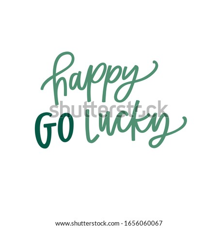 happy go lucky a hand lettered
